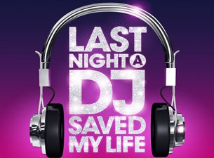 Last Night a DJ Saved My Life Tickets