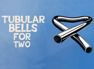 Tubular Bells for TwoTickets
