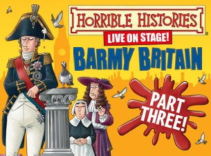 Kids Week Show and Activity - Horrible Histories - Barmy Britain Part Three! (Ages 8-12) Tickets