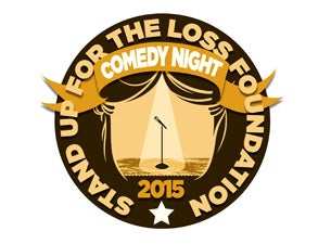 Stand Up for the Loss Foundation Tickets