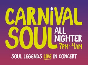 Carnival Soul All Nighter Tickets
