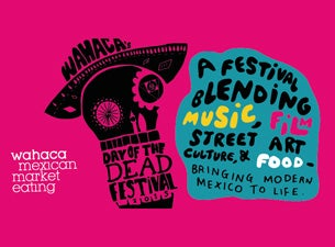 Wahaca Day of the Dead Festival Tickets