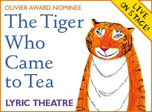 The Tiger Who Came To TeaTickets