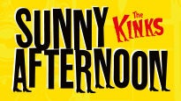 Sunny AfternoonTickets