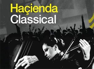 Hacienda ClassicalTickets
