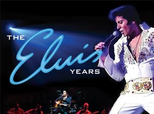 The Elvis Years: the Story of the King Tickets