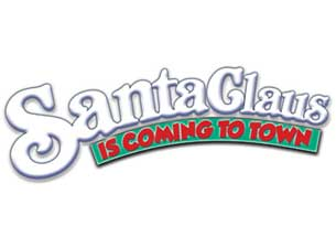 Santa Claus Is Coming To Town Tickets