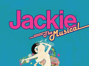 Jackie: the Musical Tickets