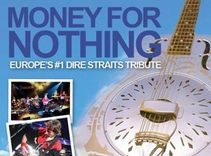 Money for NothingTickets