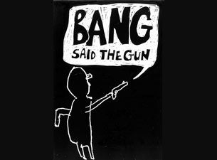 Bang Said the Gun Tickets