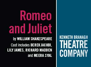 The Kenneth Branagh Theatre Company - Romeo and Juliet Tickets