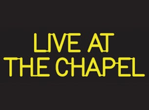 Live At the Chapel Tickets