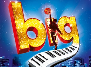 8b22257e4b0 Big the Musical Tickets | Musicals Times & Details | Ticketmaster IE