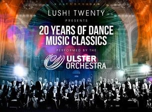 Lush! Classical - 20 Years of Dance Music Tickets