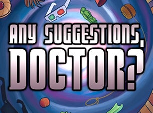 Any Suggestions, Doctor? an Improvised Adventure In Space & Time Tickets