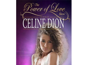 Celine Power of Love Tickets