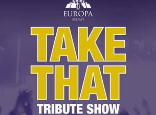 Take That Tribute Show