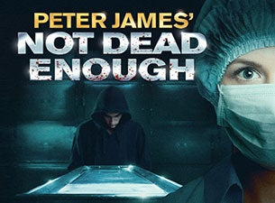 Not Dead EnoughTickets