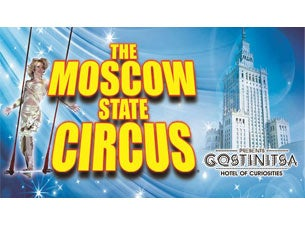 Moscow State Circus - Gostinitsa Tickets