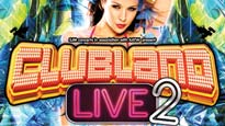 Clubland Live 2 Tickets