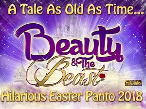 Beauty & The Beast - Hilarious Easter Panto 2018Tickets