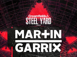 Creamfields Presents Steel Yard - Martin Garrix Tickets