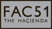 Hacienda Fac 51 Tour Tickets