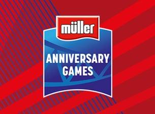 Muller Anniversary Games 2018Tickets