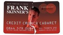 Frank Skinner's Credit Crunch CabaretTickets