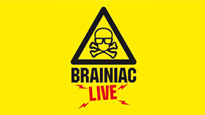 Brainiac Live Tickets