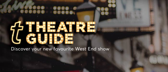 Check out our West End Theatre Guide