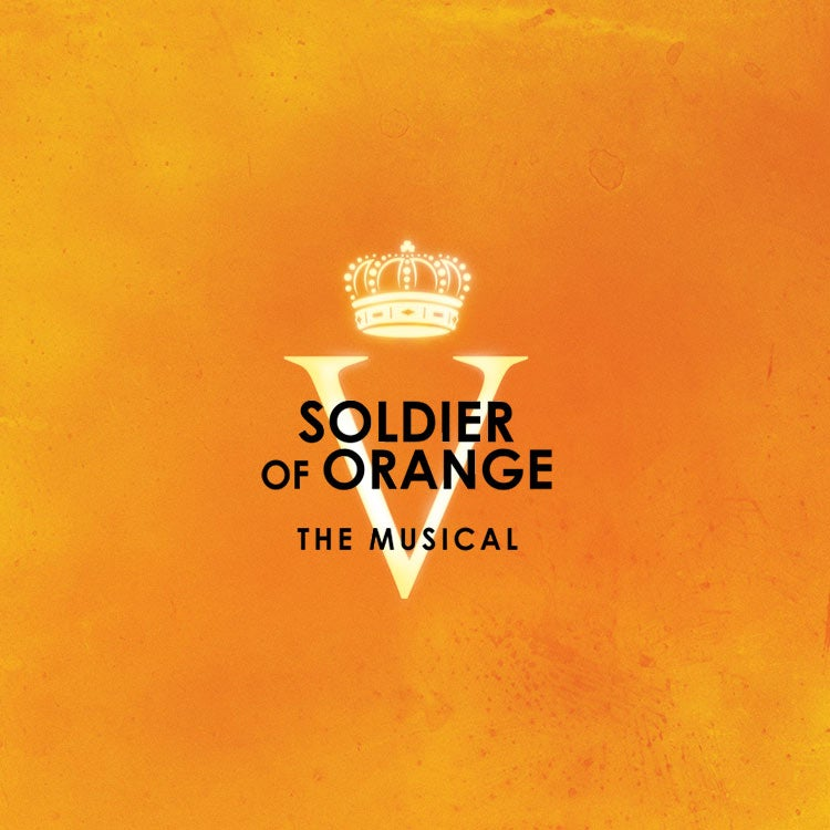 Soldier of Orange The Musical