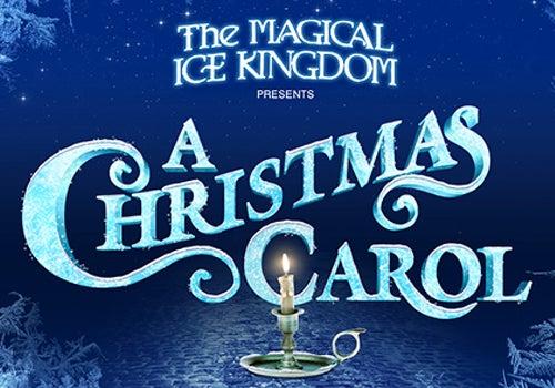 Magical Ice Kingdom presents A Christmas Carol